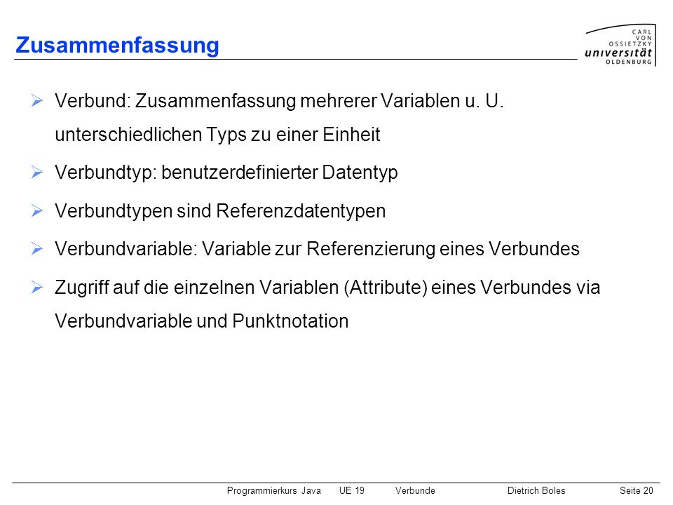 Zusammenfassung Verbund: Zusammenfassung mehrerer Variablen u. U. unterschiedlichen Typs zu einer Einheit.