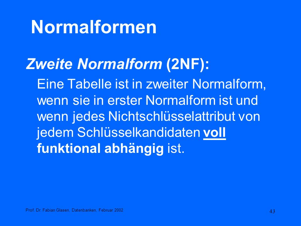 Normalformen Zweite Normalform (2NF):