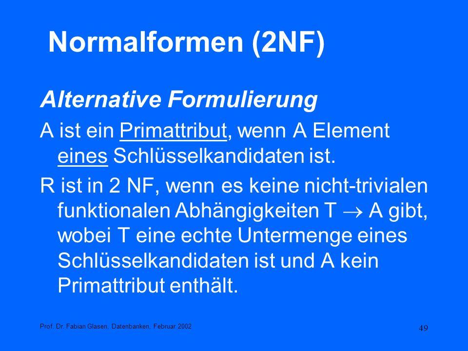 Normalformen (2NF) Alternative Formulierung