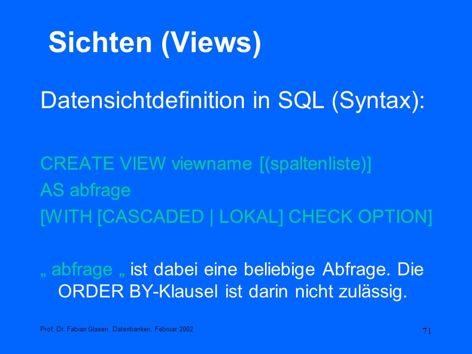 Sichten (Views) Datensichtdefinition in SQL (Syntax):