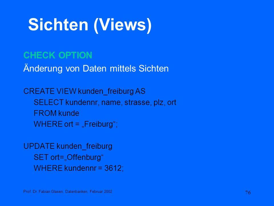 Sichten (Views) CHECK OPTION Änderung von Daten mittels Sichten