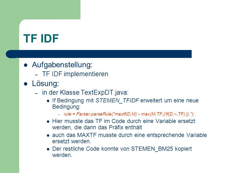 TF IDF Aufgabenstellung: Lösung: TF IDF implementieren