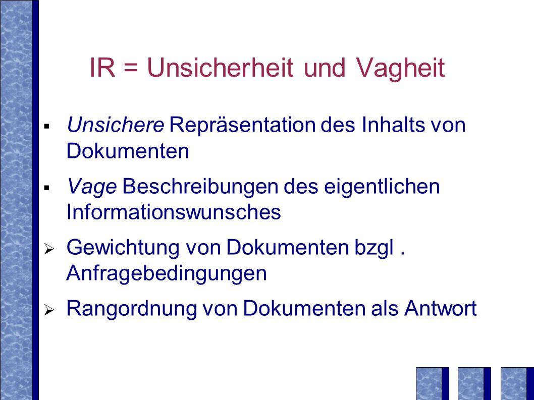 IR = Unsicherheit und Vagheit