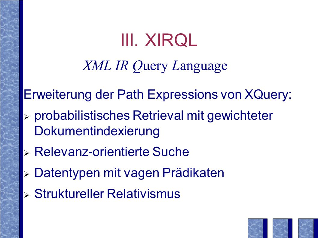 III. XIRQL XML IR Query Language