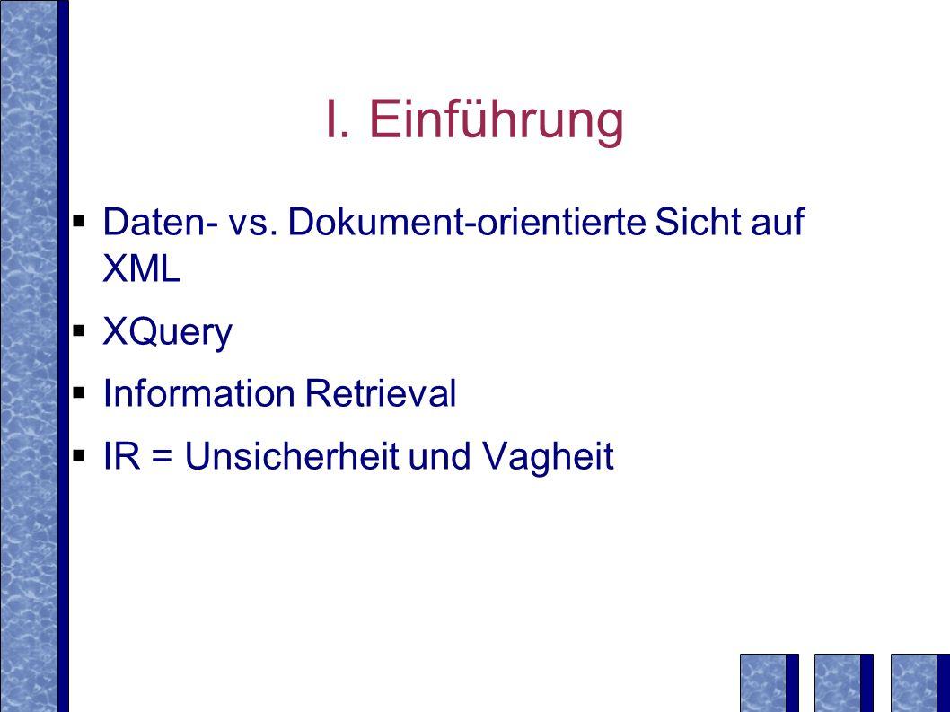 I. Einführung Daten- vs. Dokument-orientierte Sicht auf XML XQuery