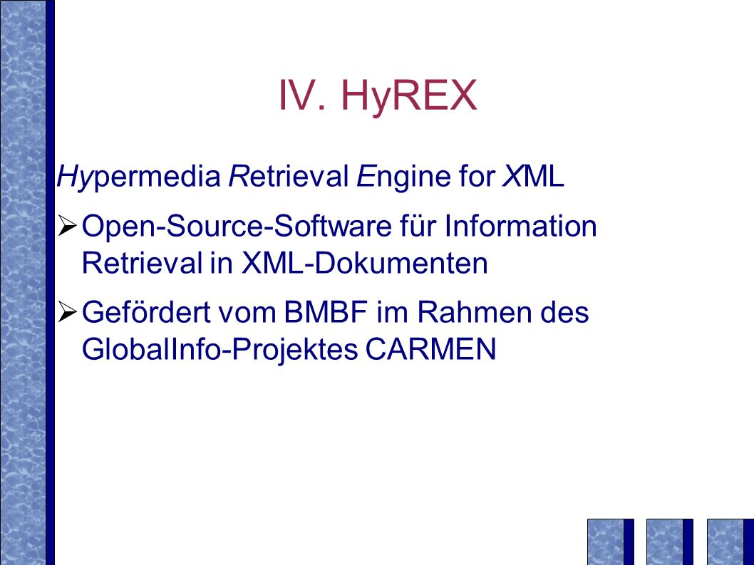 IV. HyREX Hypermedia Retrieval Engine for XML