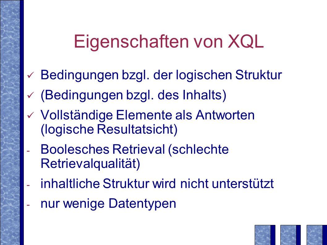 Eigenschaften von XQL Bedingungen bzgl. der logischen Struktur