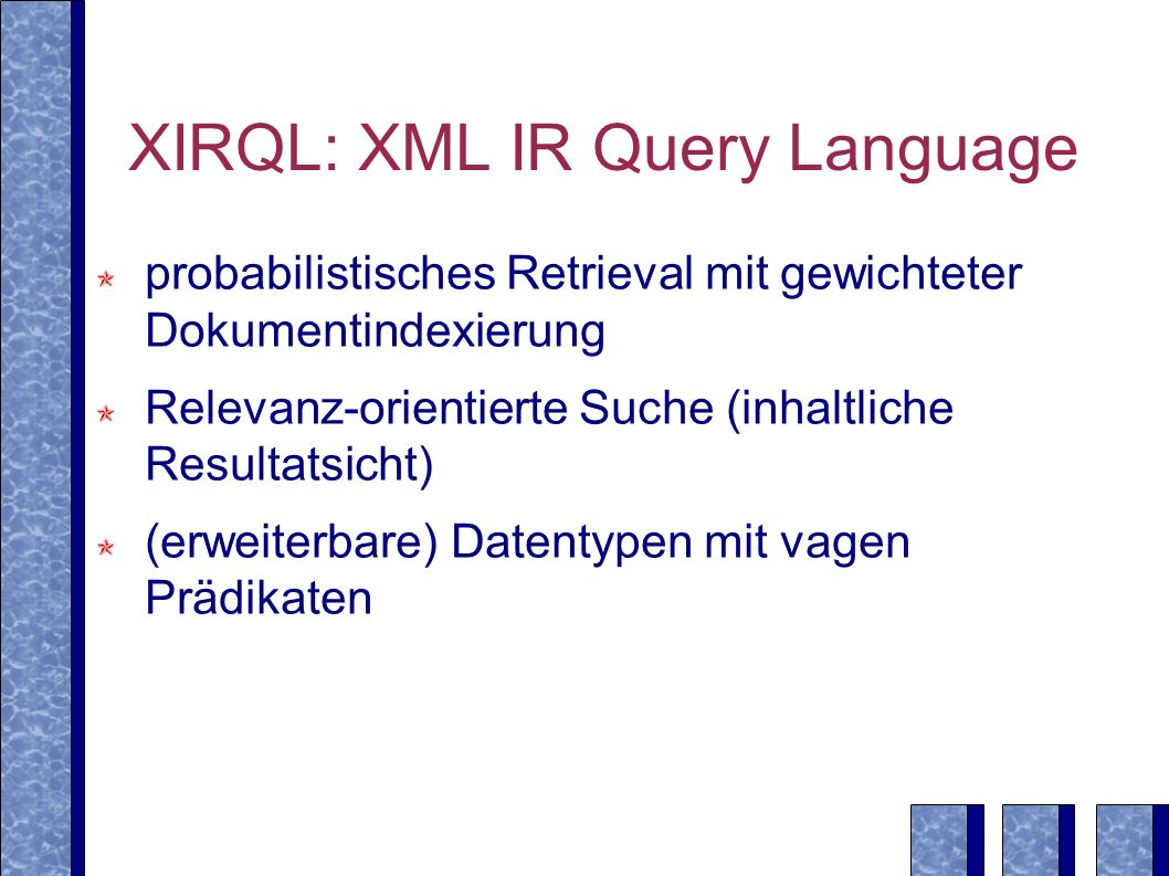 XIRQL: XML IR Query Language