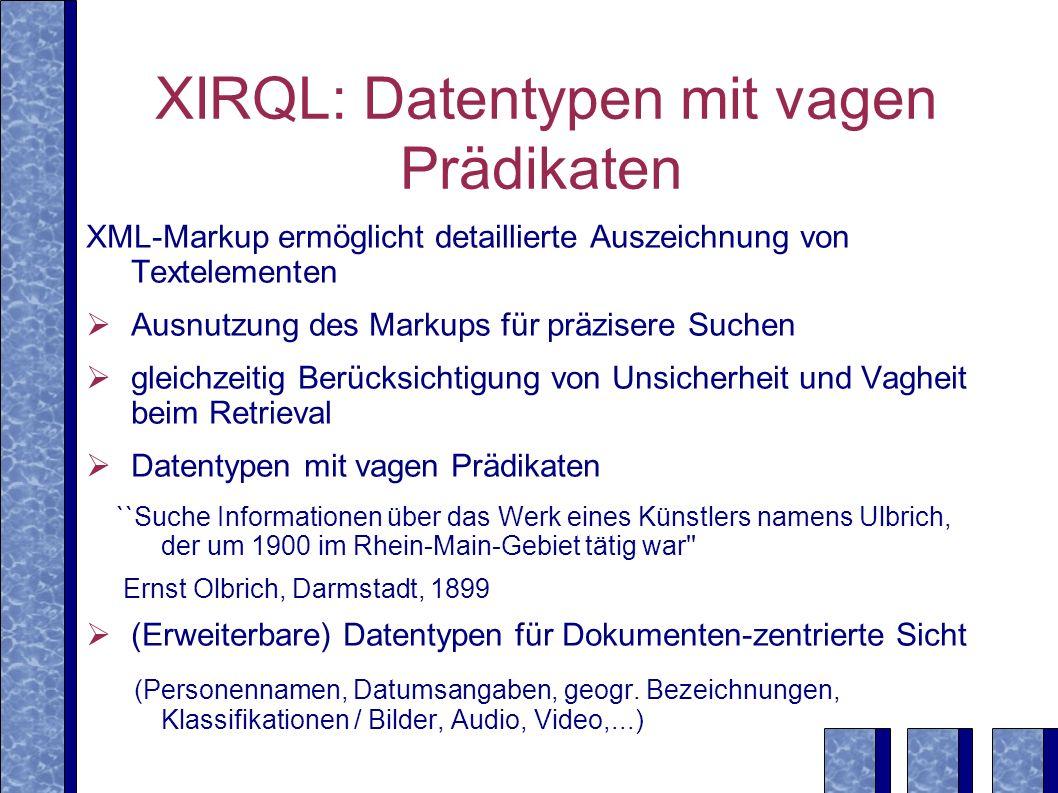 XIRQL: Datentypen mit vagen Prädikaten