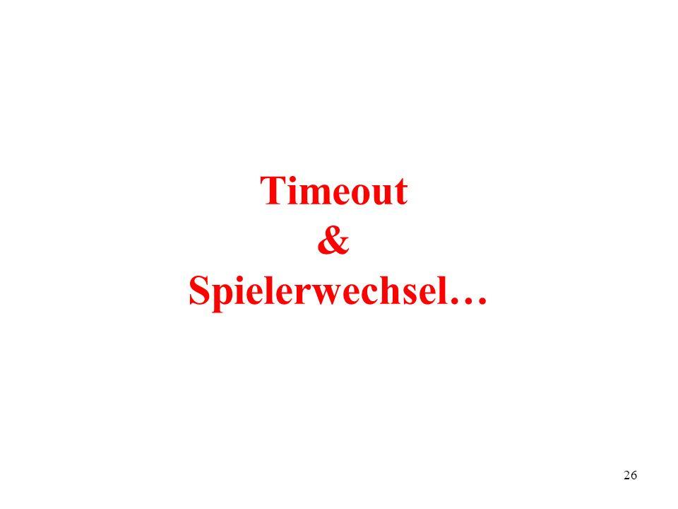 Timeout & Spielerwechsel…