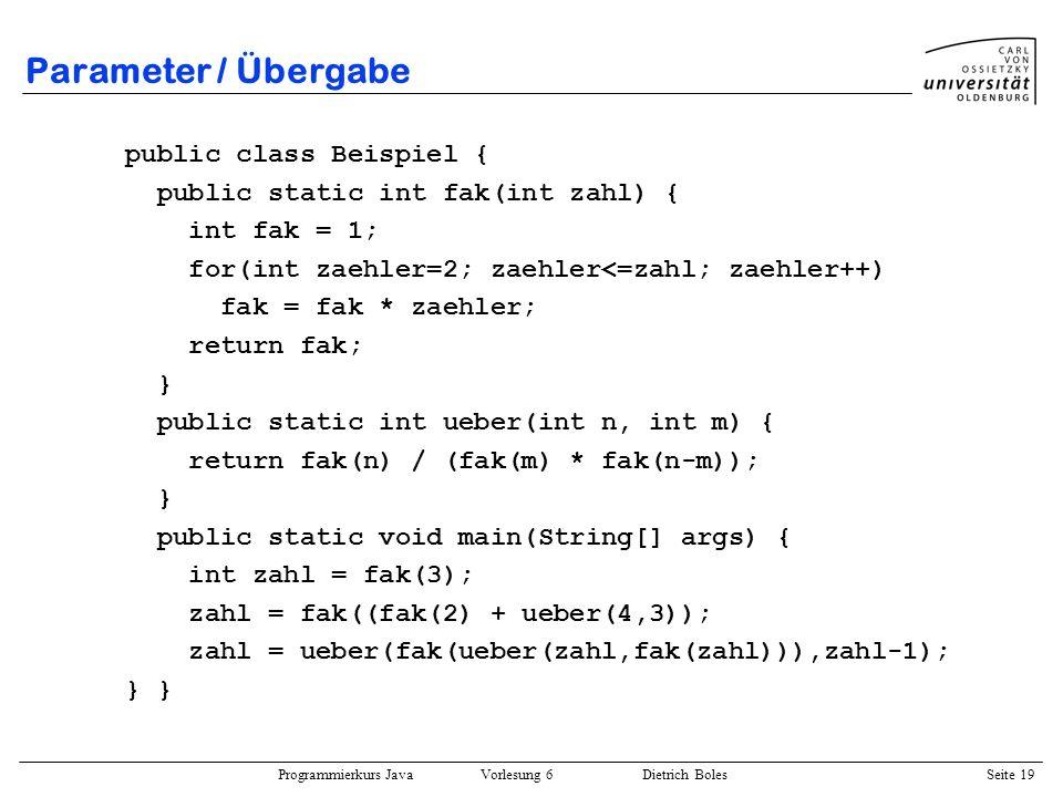 Parameter / Übergabe public class Beispiel {