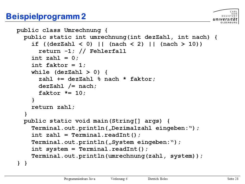 Beispielprogramm 2 public class Umrechnung {
