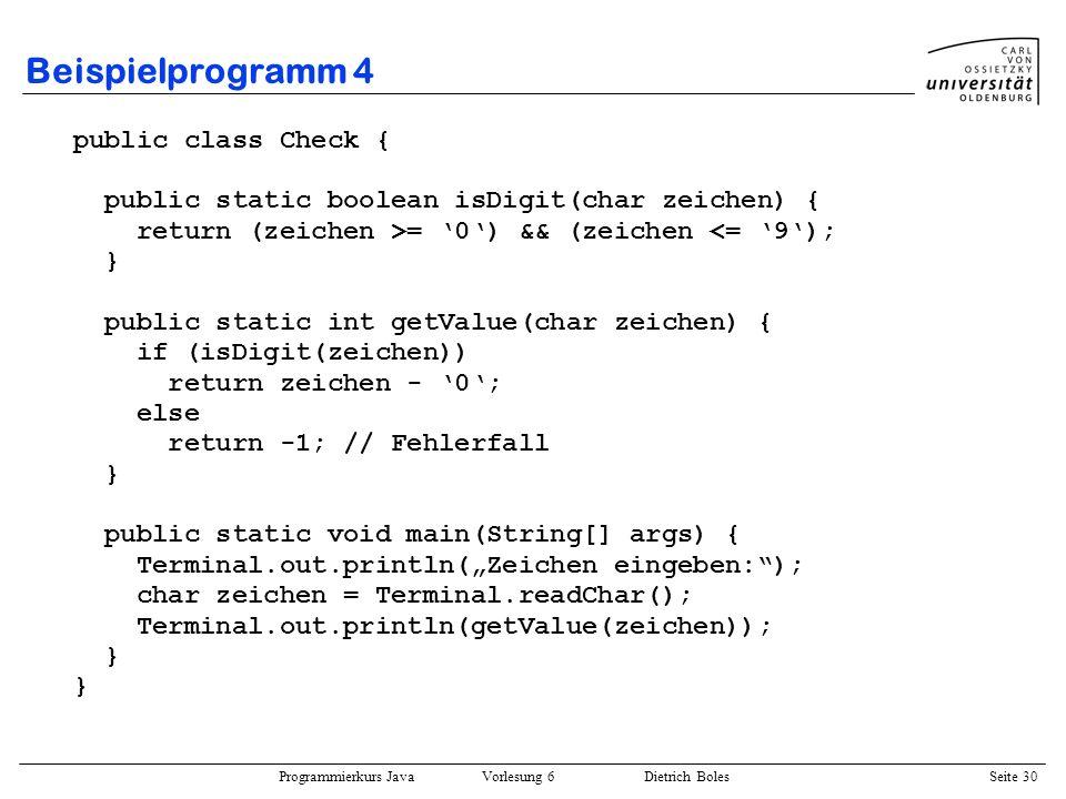 Beispielprogramm 4 public class Check {