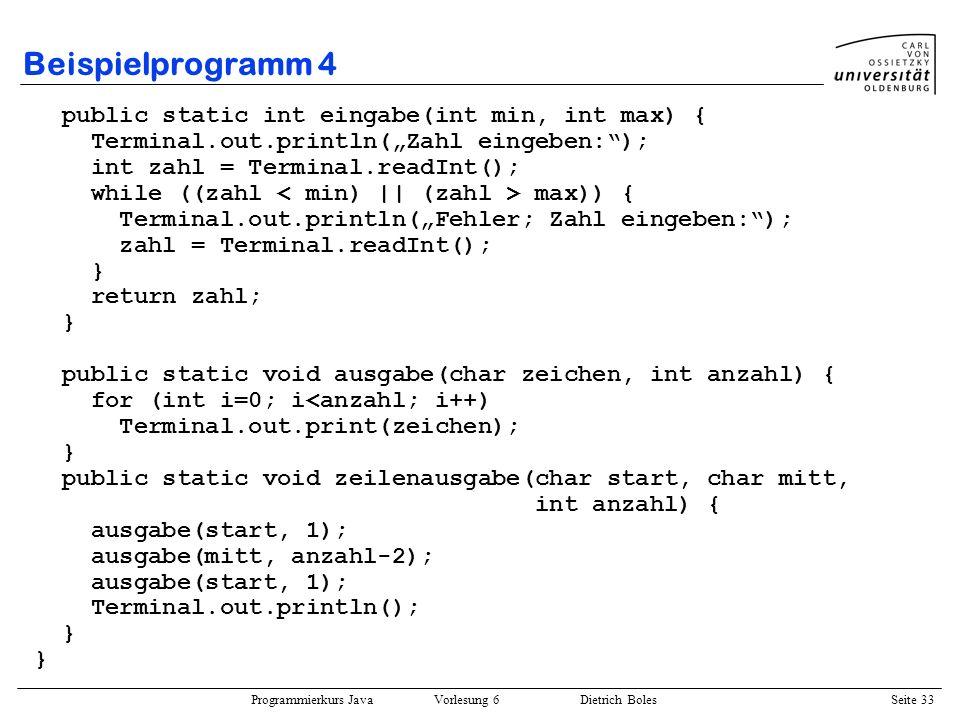 Beispielprogramm 4 public static int eingabe(int min, int max) {