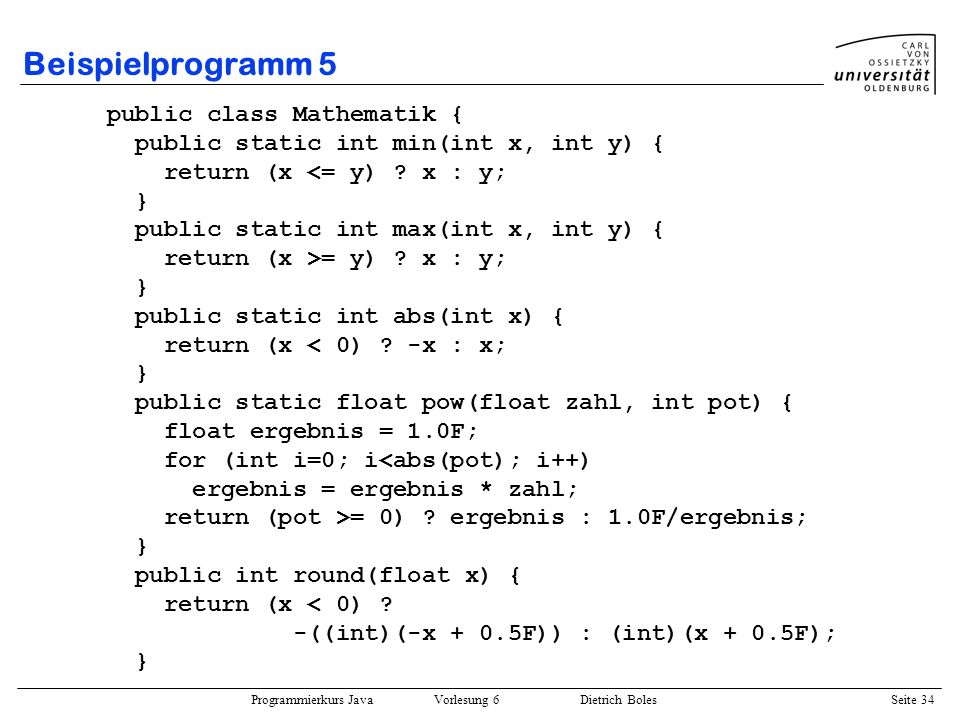 Beispielprogramm 5 public class Mathematik {