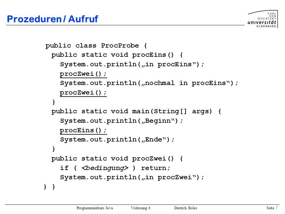 Prozeduren / Aufruf public class ProcProbe {