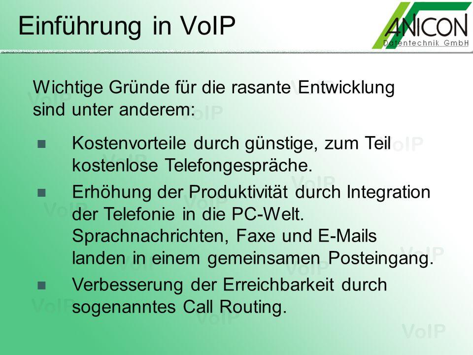 Einführung in VoIP Wichtige Gründe für die rasante Entwicklung sind unter anderem: