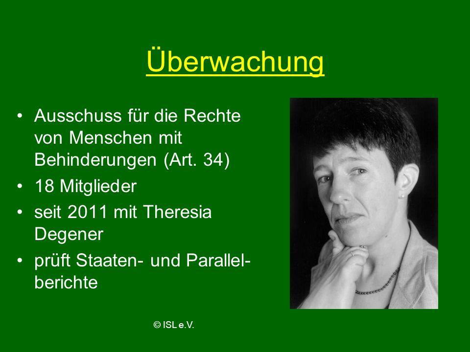 Überwachung Ausschuss für die Rechte von Menschen mit Behinderungen (Art. 34) 18 Mitglieder. seit 2011 mit Theresia Degener.