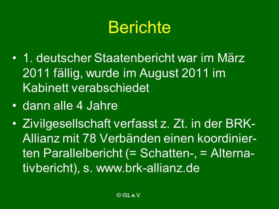 Berichte 1. deutscher Staatenbericht war im März 2011 fällig, wurde im August 2011 im Kabinett verabschiedet.