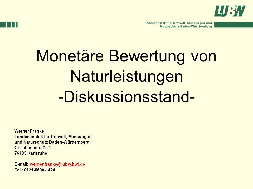 Monetäre Bewertung von Naturleistungen -Diskussionsstand-