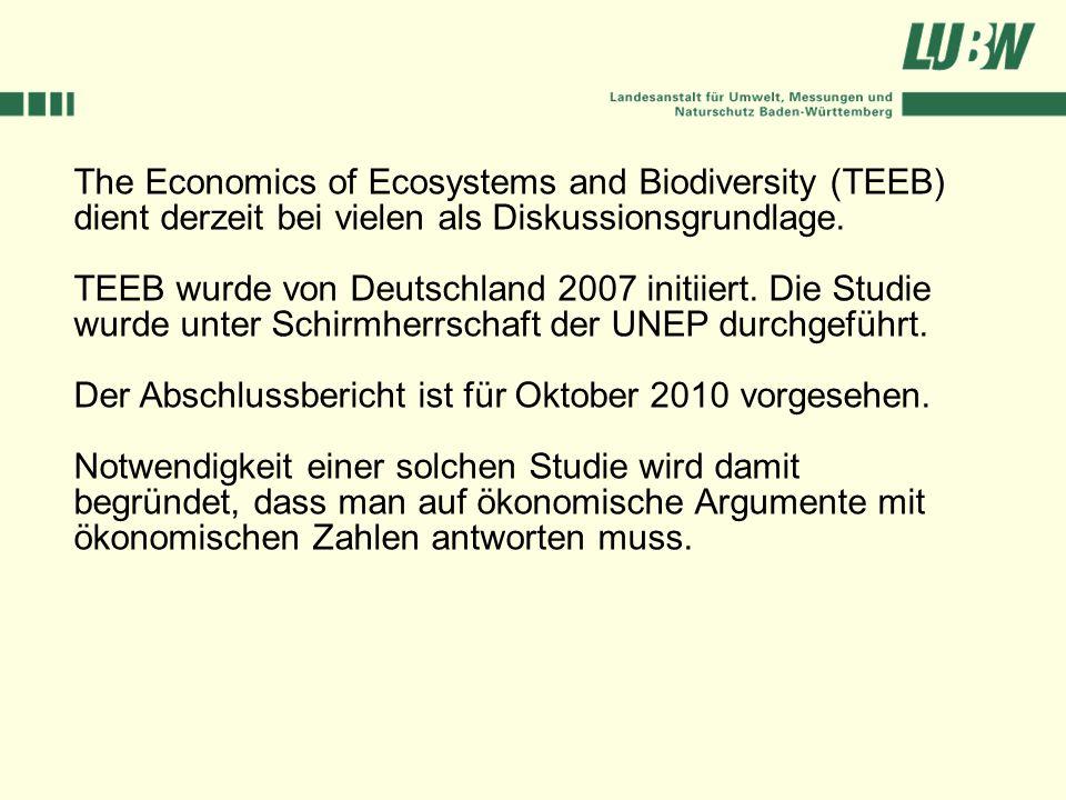 The Economics of Ecosystems and Biodiversity (TEEB) dient derzeit bei vielen als Diskussionsgrundlage.