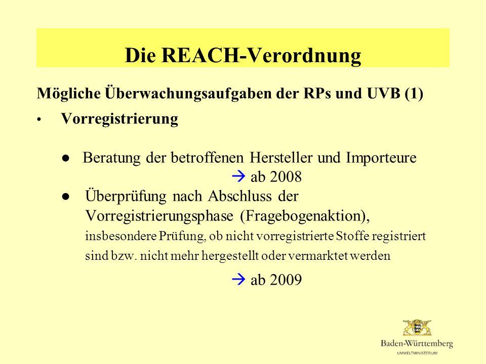 Die REACH-Verordnung Mögliche Überwachungsaufgaben der RPs und UVB (1)