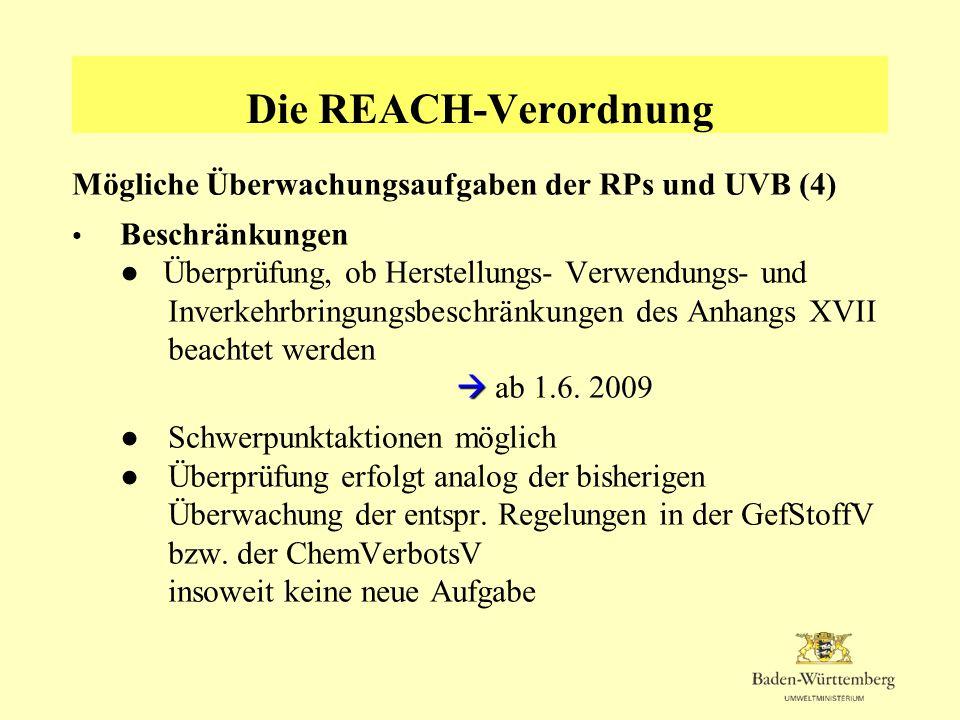 Die REACH-Verordnung Mögliche Überwachungsaufgaben der RPs und UVB (4)