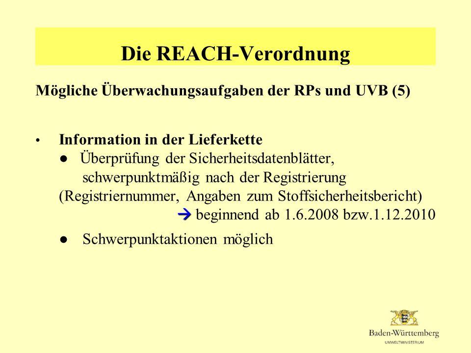 Die REACH-Verordnung Mögliche Überwachungsaufgaben der RPs und UVB (5)