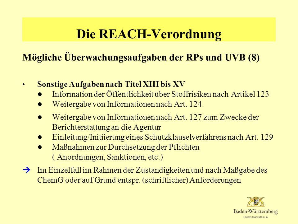 Die REACH-Verordnung Mögliche Überwachungsaufgaben der RPs und UVB (8)
