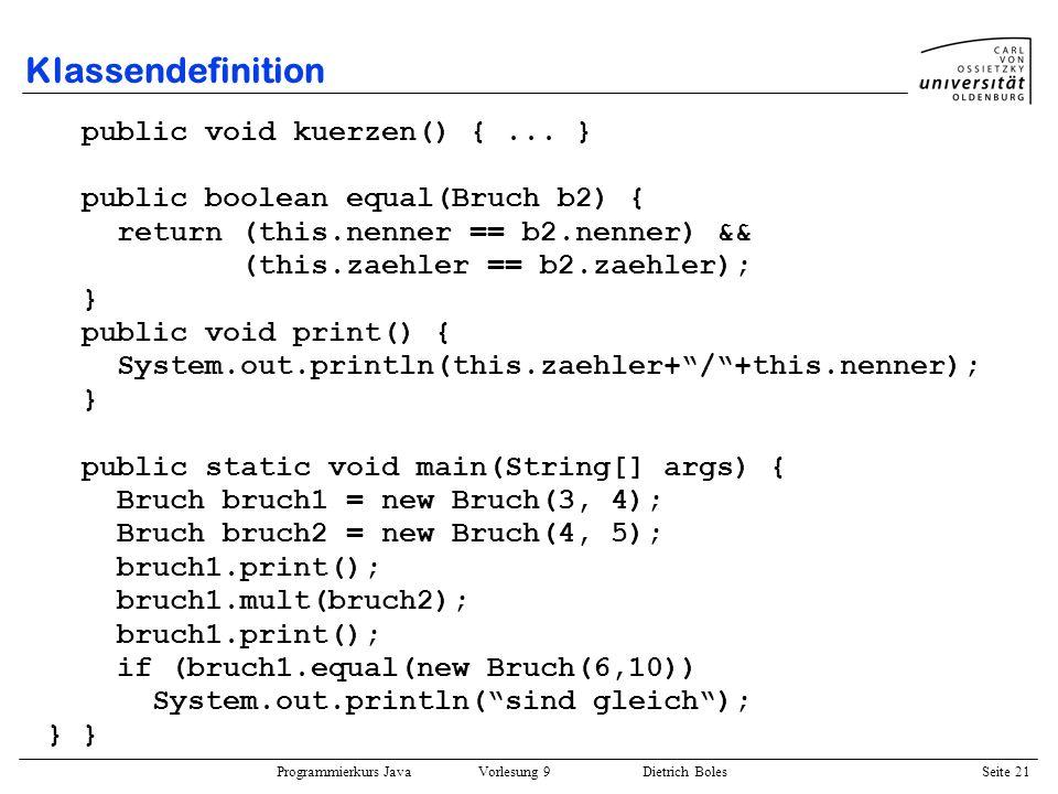 Klassendefinition public void kuerzen() { ... }