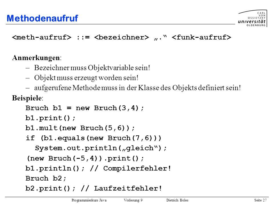 """Methodenaufruf <meth-aufruf> ::= <bezeichner> """". <funk-aufruf> Anmerkungen: Bezeichner muss Objektvariable sein!"""
