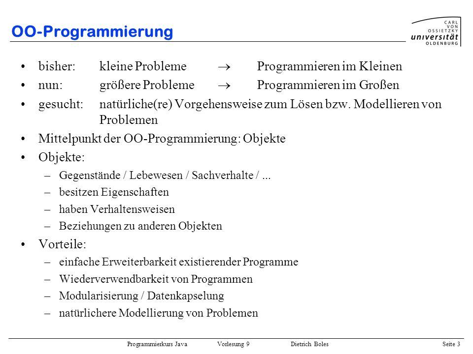 OO-Programmierung bisher: kleine Probleme  Programmieren im Kleinen
