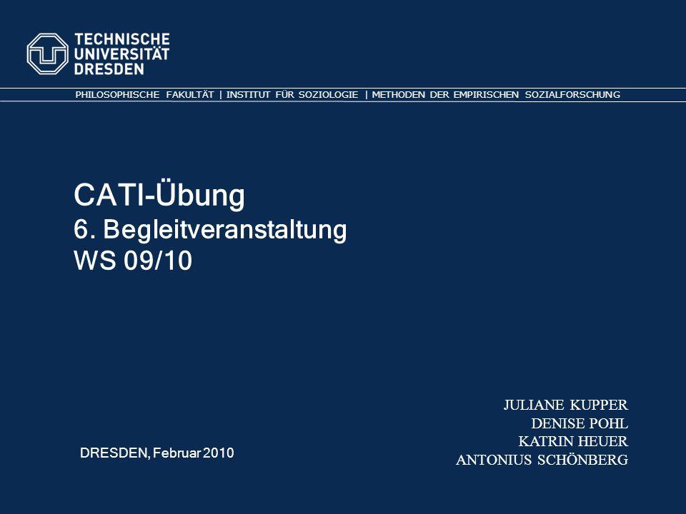 CATI-Übung 6. Begleitveranstaltung WS 09/10