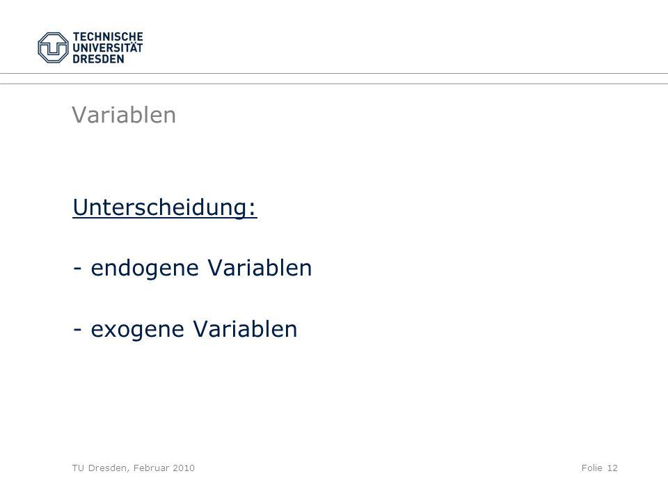 Variablen Unterscheidung: - endogene Variablen - exogene Variablen
