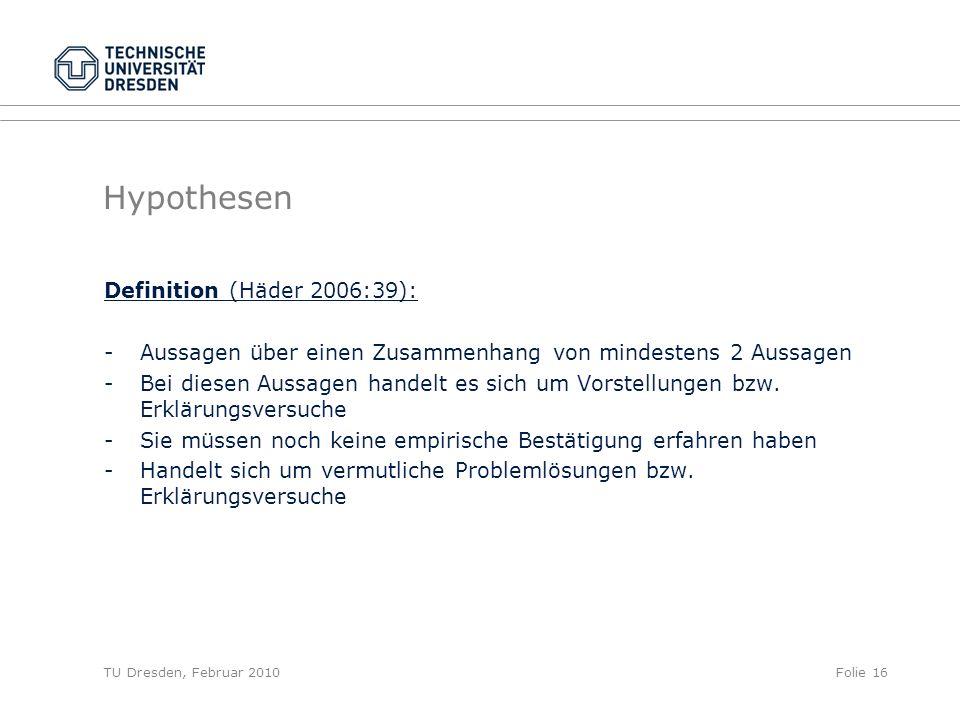 Hypothesen Definition (Häder 2006:39):