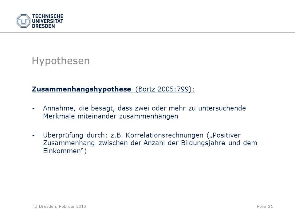 Hypothesen Zusammenhangshypothese (Bortz 2005:799):