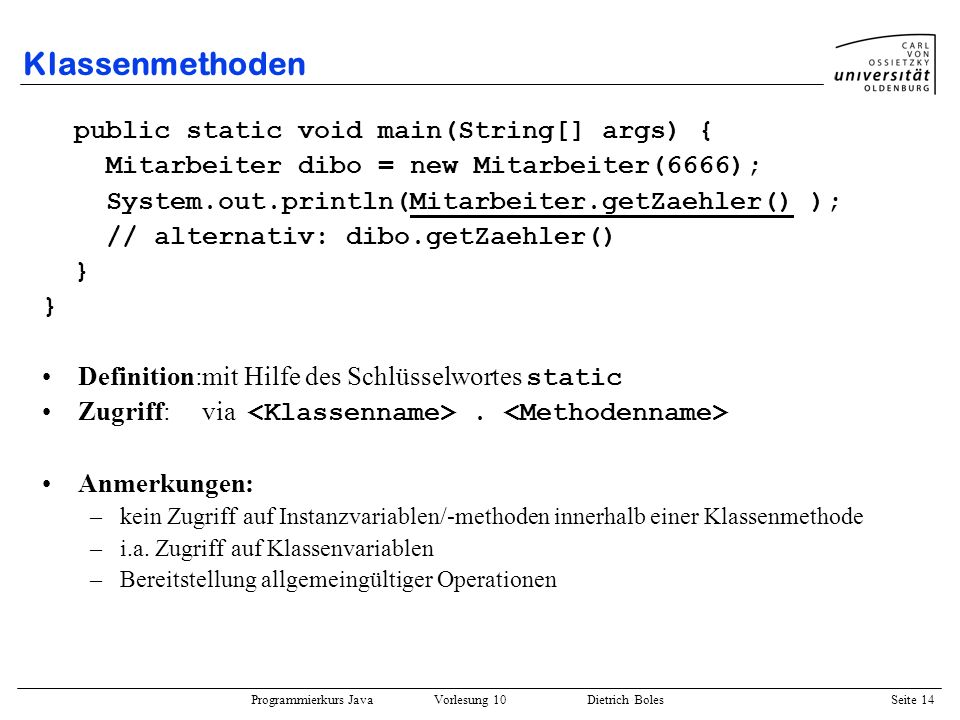 Klassenmethoden public static void main(String[] args) {