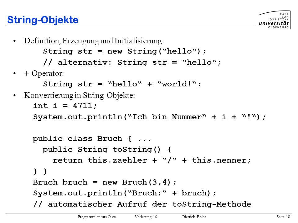 String-Objekte Definition, Erzeugung und Initialisierung:
