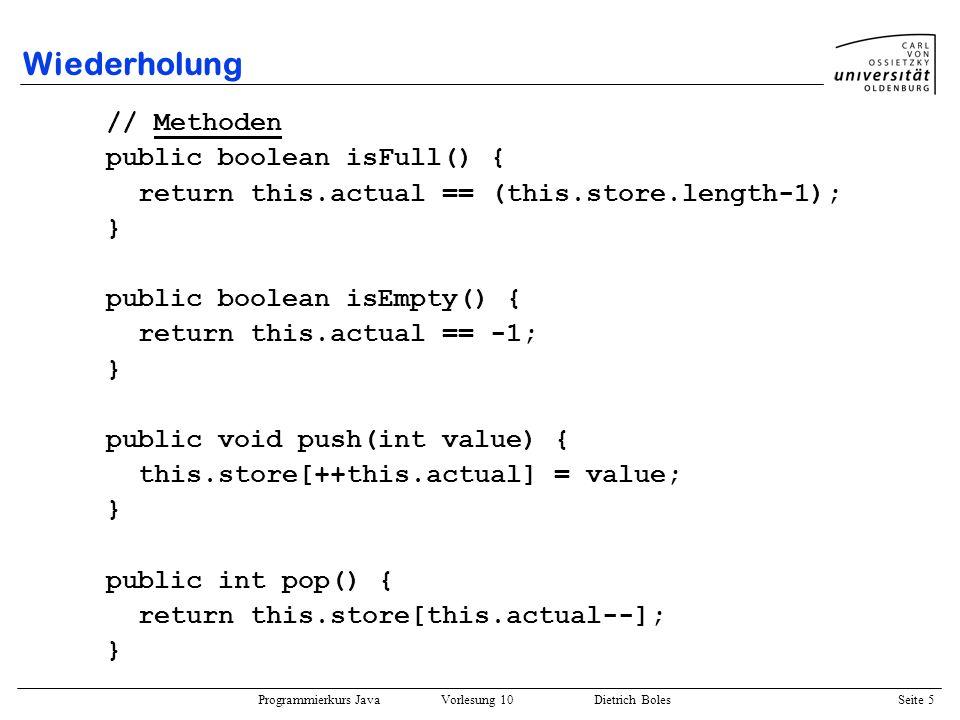 Wiederholung // Methoden public boolean isFull() {