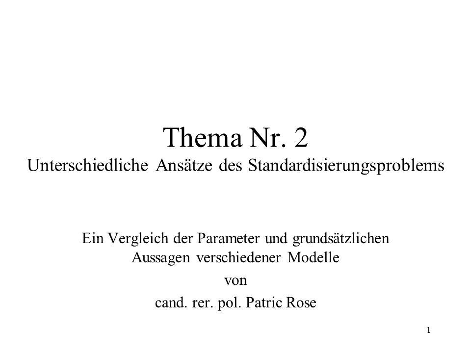 Thema Nr. 2 Unterschiedliche Ansätze des Standardisierungsproblems