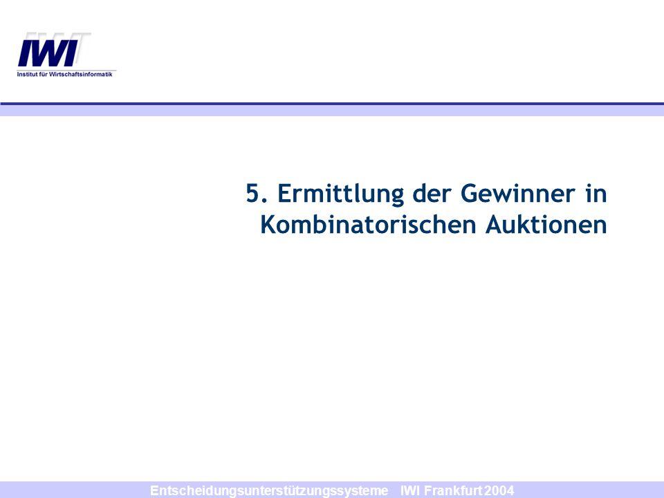 5. Ermittlung der Gewinner in Kombinatorischen Auktionen