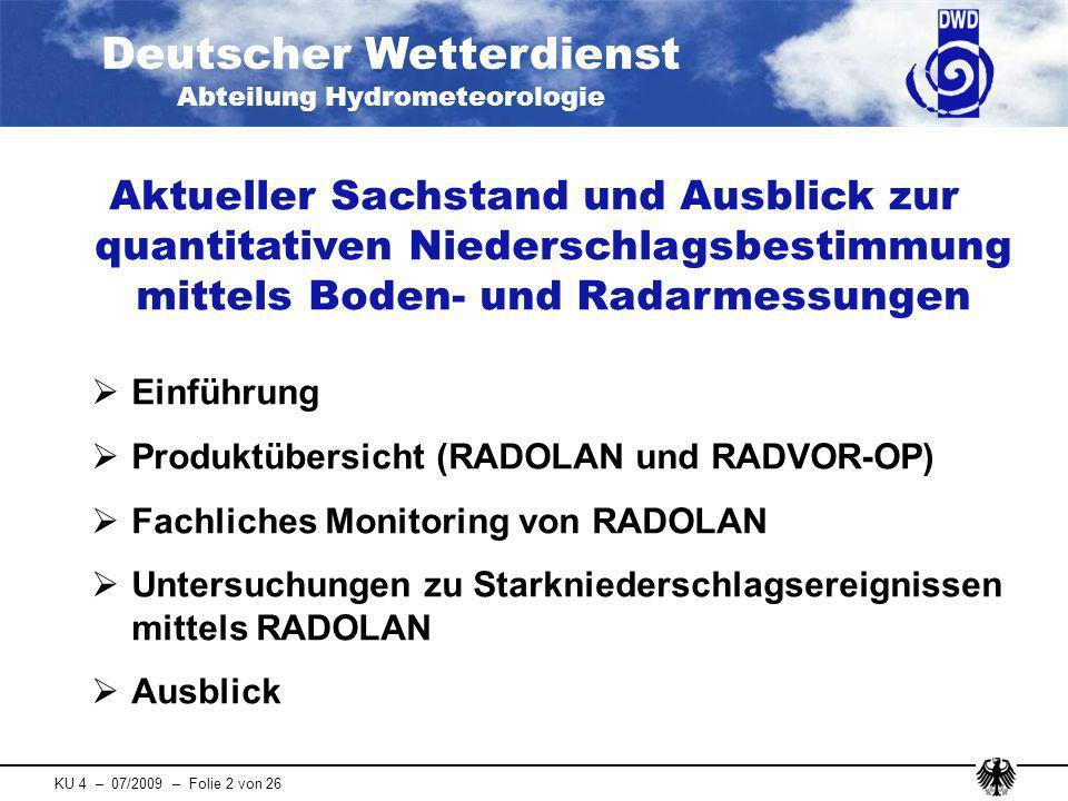 25.03.2017 06:45 Aktueller Sachstand und Ausblick zur quantitativen Niederschlagsbestimmung mittels Boden- und Radarmessungen.