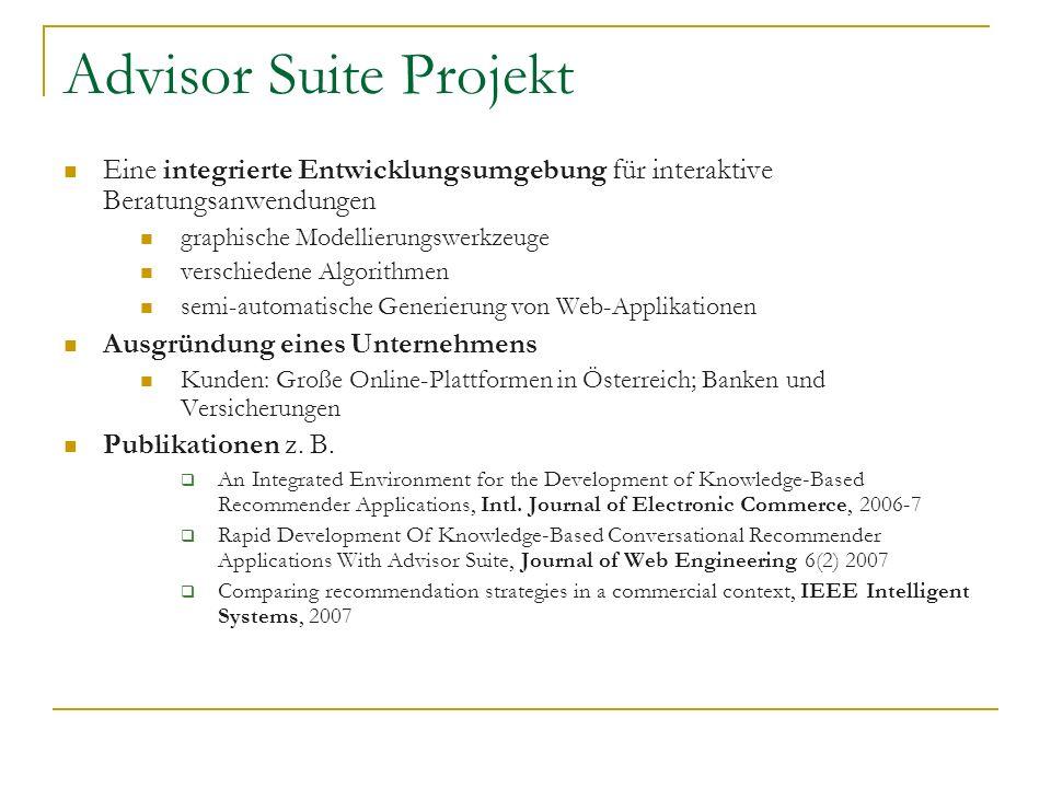 Advisor Suite Projekt Eine integrierte Entwicklungsumgebung für interaktive Beratungsanwendungen. graphische Modellierungswerkzeuge.