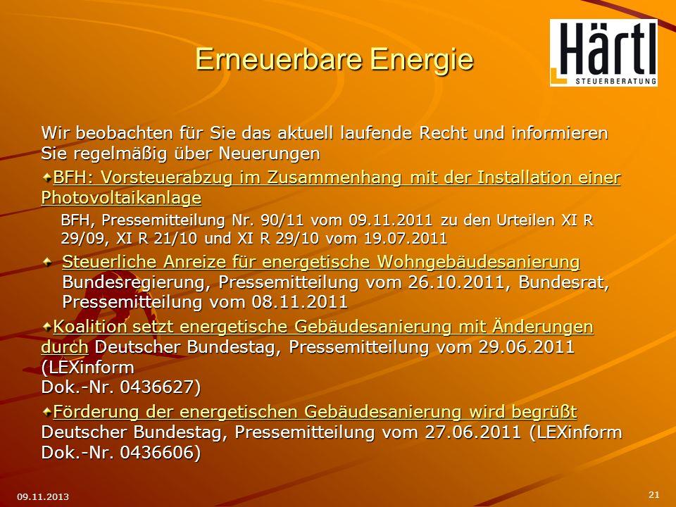 Erneuerbare Energie Wir beobachten für Sie das aktuell laufende Recht und informieren Sie regelmäßig über Neuerungen.