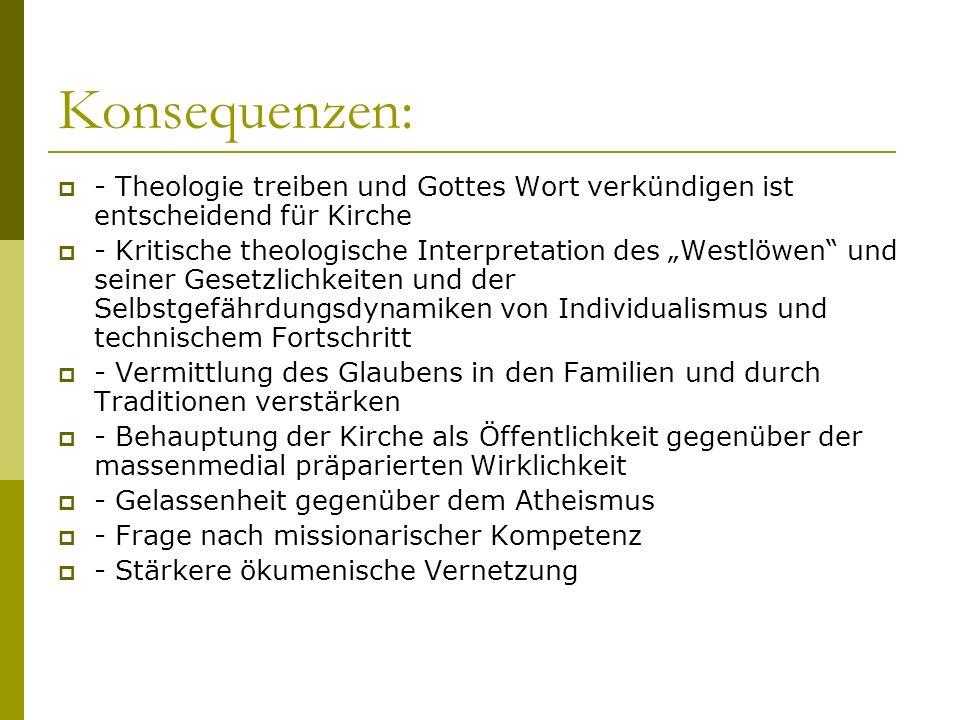 Konsequenzen: - Theologie treiben und Gottes Wort verkündigen ist entscheidend für Kirche.