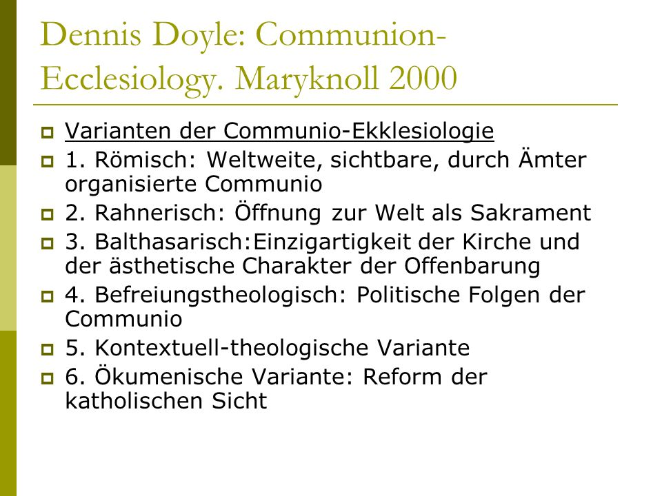 Dennis Doyle: Communion-Ecclesiology. Maryknoll 2000