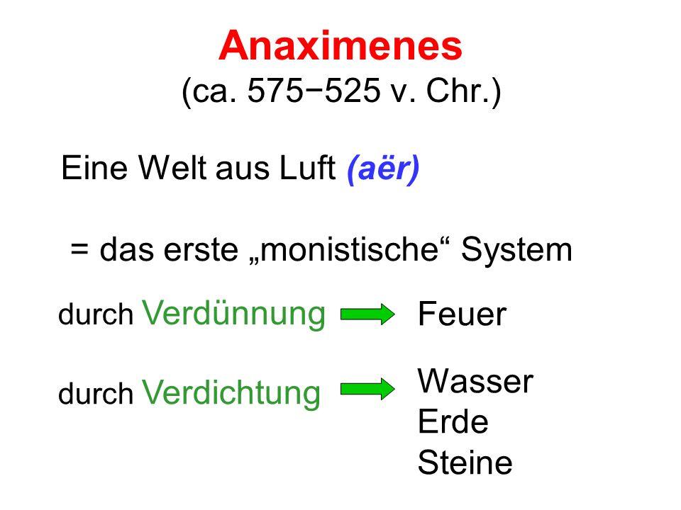 Anaximenes (ca. 575−525 v. Chr.) Eine Welt aus Luft (aër)