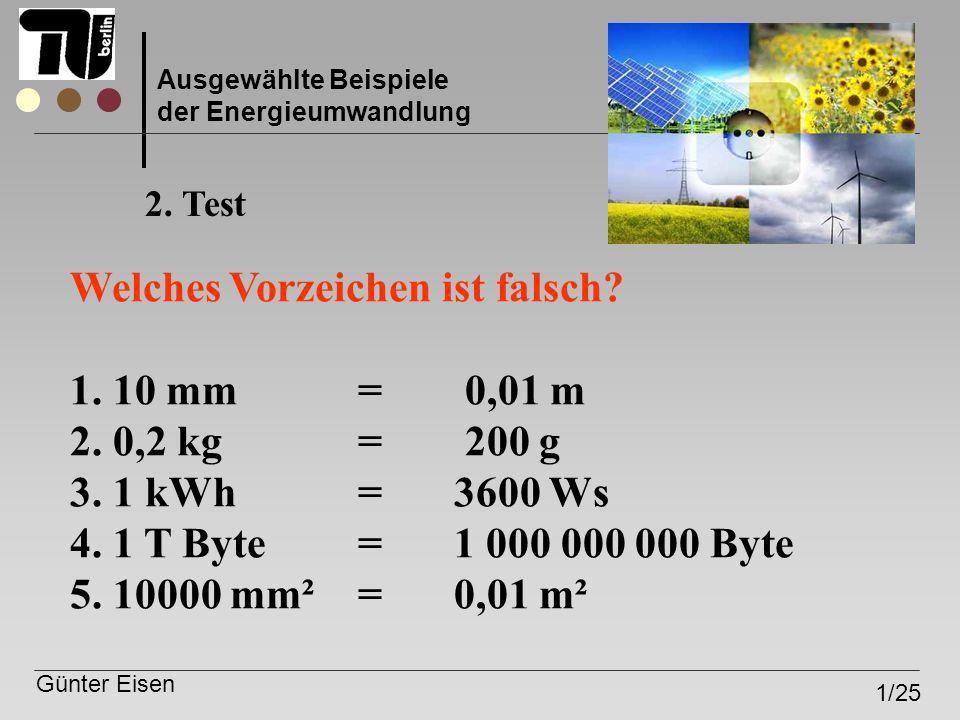 Welches Vorzeichen ist falsch 10 mm = 0,01 m 0,2 kg = 200 g