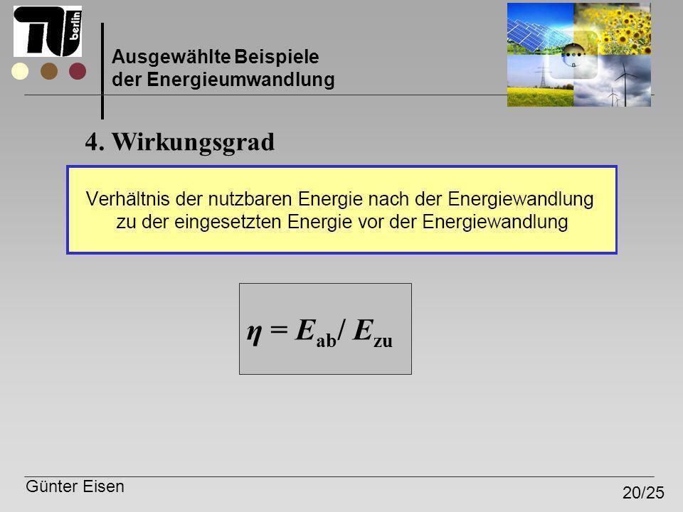η = Eab/ Ezu 4. Wirkungsgrad