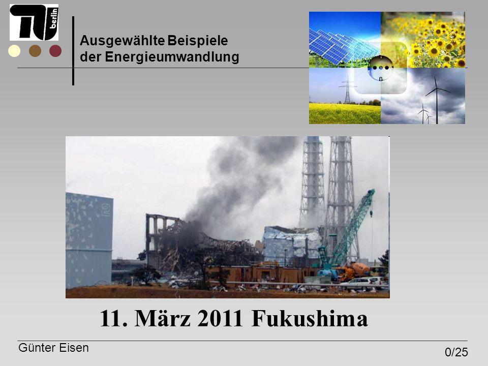 11. März 2011 Fukushima Ausgewählte Beispiele der Energieumwandlung